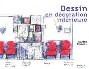 dessin en d coration int rieure karine mazeau 9782212123937 eyrolles livre. Black Bedroom Furniture Sets. Home Design Ideas