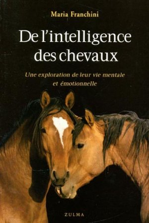 """De l'intelligence des chevaux""... Maria Franchini 9782843044953-intelligence-chevaux_g"