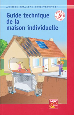 Guide technique de la maison individuelle agence qualit for Entreprise de construction maison individuelle