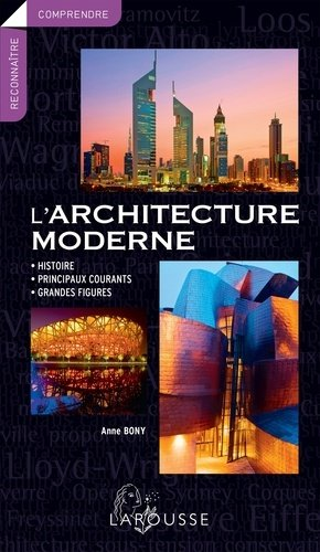 L 39 architecture moderne anne bony 9782035876416 larousse for L architecture moderne