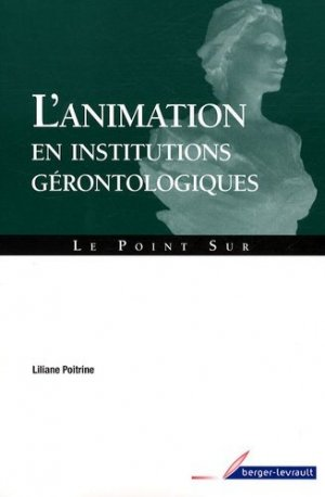 L'Animation en institutions gerontologiques