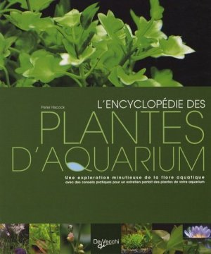 l 39 encyclop die des plantes d 39 aquarium peter hiscock 9782732888767 de vecchi livre. Black Bedroom Furniture Sets. Home Design Ideas