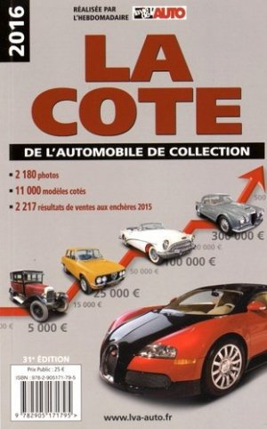 la cote de l 39 automobile de collection 2016 collectif 9782905171795 la vie de l 39 auto livre. Black Bedroom Furniture Sets. Home Design Ideas