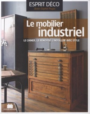 Le mobilier industriel collectif 9782707207913 massin for Meuble authentica quebec