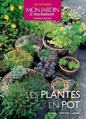 les plantes en pot collectif 9782723489102 glenat les dossiers mon jardin ma maison livre. Black Bedroom Furniture Sets. Home Design Ideas