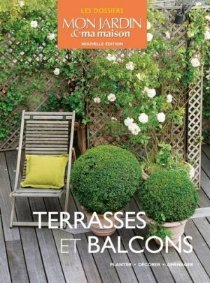 terrasses et balcons collectif 9782723487962 glenat les dossiers mon jardin ma maison livre. Black Bedroom Furniture Sets. Home Design Ideas