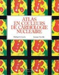 Dernières parutions dans Monographies, Atlas en couleurs de cardiologie nucléaire