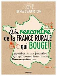 Dernières parutions sur Le monde paysan, A la rencontre de la France rurale qui bouge