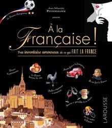 Dernières parutions dans Beaux livres Larousse, A la française