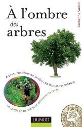 Dernières parutions dans L'amateur de nature, A l'ombre des arbres