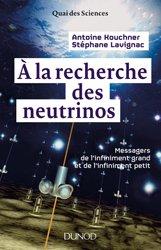 Dernières parutions sur Physique des particules, A la recherche des neutrinos : messagers de l'infiniment grand et de l'infiniment petit
