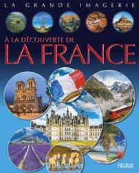Dernières parutions sur Géographie de la France, A la découverte de la France