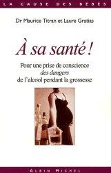 Dernières parutions dans La cause des bébés, A sa santé !