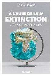 Dernières parutions sur Économie et politiques de l'écologie, A l'aube de la 6e extinction