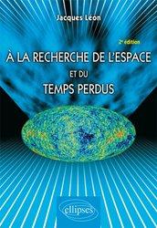 Dernières parutions sur Théorie de la relativité, A la recherche de l'espace et du temps perdus