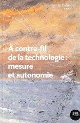 Dernières parutions sur Économie et politiques de l'écologie, A contre-fil de la technologie : mesure et autonomie