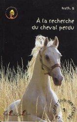 Dernières parutions sur Vie des animaux, A la recherche du cheval perdu