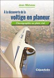 Dernières parutions sur Aéronautique, A la découverte de la voltige en planeur
