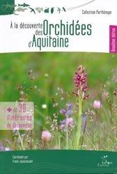 Dernières parutions dans Parthénope, A la découverte des Orchidées d'Aquitaine