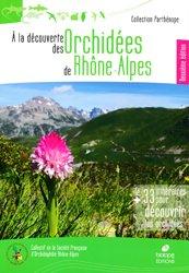 Dernières parutions dans livres régionaux, A la découverte des orchidées de Rhone-Alpes