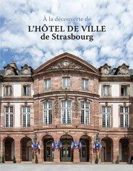 Dernières parutions sur Visites de ville, A la découverte de l'hôtel de ville de Strasbourg