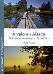 Dernières parutions sur A vélo - En vtt, A vélo en Alsace