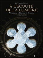 Dernières parutions sur Vitraux et enluminures, A l'écoute de la lumière. Vitraux de l'Abbatiale de Sylvanès