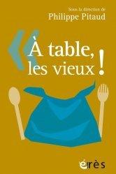 Dernières parutions sur Psychogérontologie, A table, les vieux !