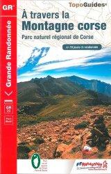 Nouvelle édition A travers la montagne corse, GR 20 : fra li monti : Parc naturel régional de Corse en 16 jours de randonnée