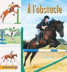 Souvent acheté avec Dictionnaire encyclopédique du cheval, le À l'obstacle