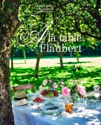Dernières parutions sur Cuisine de l'ouest, A la table de Flaubert