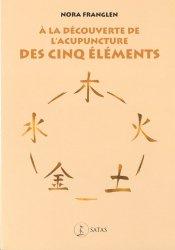 Souvent acheté avec L'Acupuncture c'est plus que... l'acupuncture!, le A la découverte de l'acupuncture des Cinq éléments
