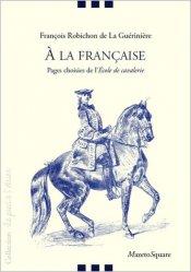Dernières parutions dans Le pied à l'étrier, A la française