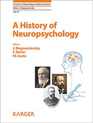 Dernières parutions dans Frontiers of Neurology and Neuroscience, A History of Neuropsychology