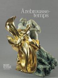 Dernières parutions sur Sculpture, A rebrousse-temps