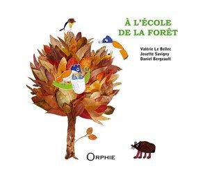 Dernières parutions sur Pour les enfants, A l'école de la forêt