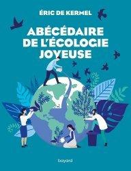 Dernières parutions sur Ecologie - Environnement, Abécédaire de l'écologie joyeuse