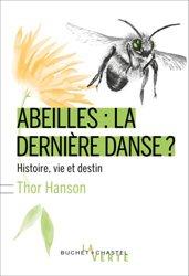 Dernières parutions dans Écologie, Abeilles : la dernière danse ?