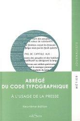 Dernières parutions sur Imprimerie,reliure et typographie, Abrégé du code typographique à l'usage de la presse