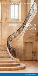 Dernières parutions dans Parcours du patrimoine, Abbaye aux Dames à Caen