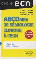 Dernières parutions sur Sémiologie - Examen clinique - Diagnostics, ABCDaire de Sémiologie à l'ECN