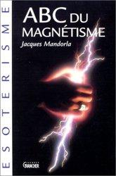 Souvent acheté avec Cartes de réflexologie pratique, le ABC du magnétisme