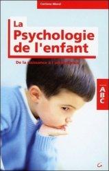 Souvent acheté avec Boris Cyrulnik et la petite enfance, le ABC de la psychologie de l'enfant