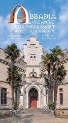 Dernières parutions sur Architecture en France et en région, Abbadia, une arche de la connaissance ancrée en pays basque