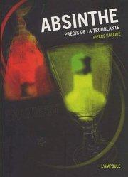 Dernières parutions sur Apéritifs, Absinthe. Précis de la troublante