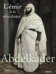 Dernières parutions dans Histoire et patrimoine, Abdelkader. L'émir de la résistance