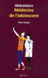 Dernières parutions sur Psychopathologie de l'adolescent, Abécédaire Médecine de l'adolescent