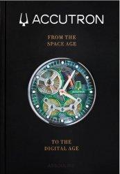 Dernières parutions sur Bijouterie - Joaillerie, Accutron: From the Space Age to the Digital Age