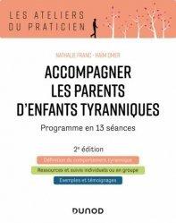 Nouvelle édition Accompagner les parents d'enfants tyranniques