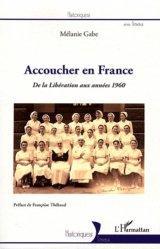 Dernières parutions dans Historiques : Travaux, Accoucher en France